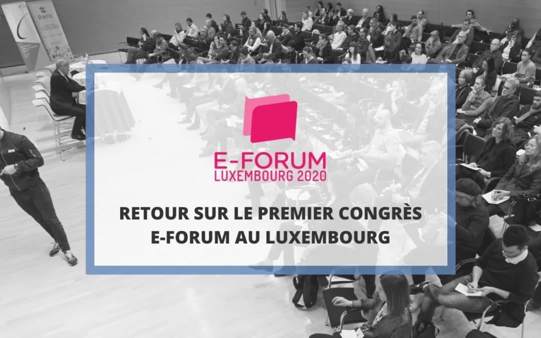 E-FORUM Luxembourg 2020 : Retour sur le premier congrès luxembourgeois des bonnes pratiques en E-commerce