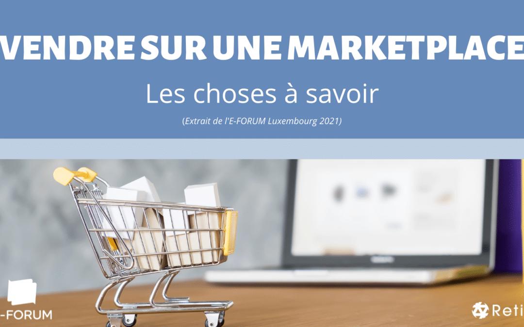Vendre sur une Marketplace : Les choses à savoir - E-FORUM Luxembourg 2021